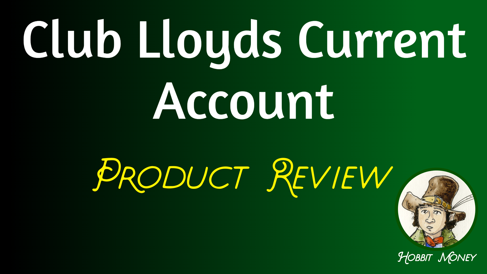 Club Lloyds Current Account Product Review - Hobbit Money