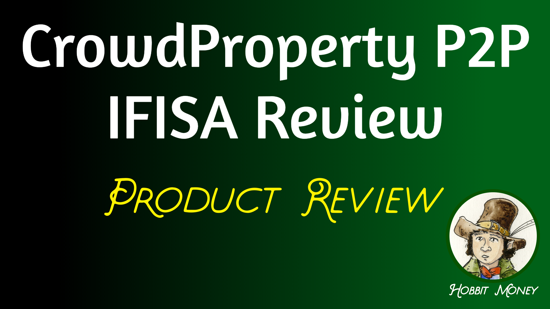 CrowdProperty P2P IFISA Product Review - Hobbit Money