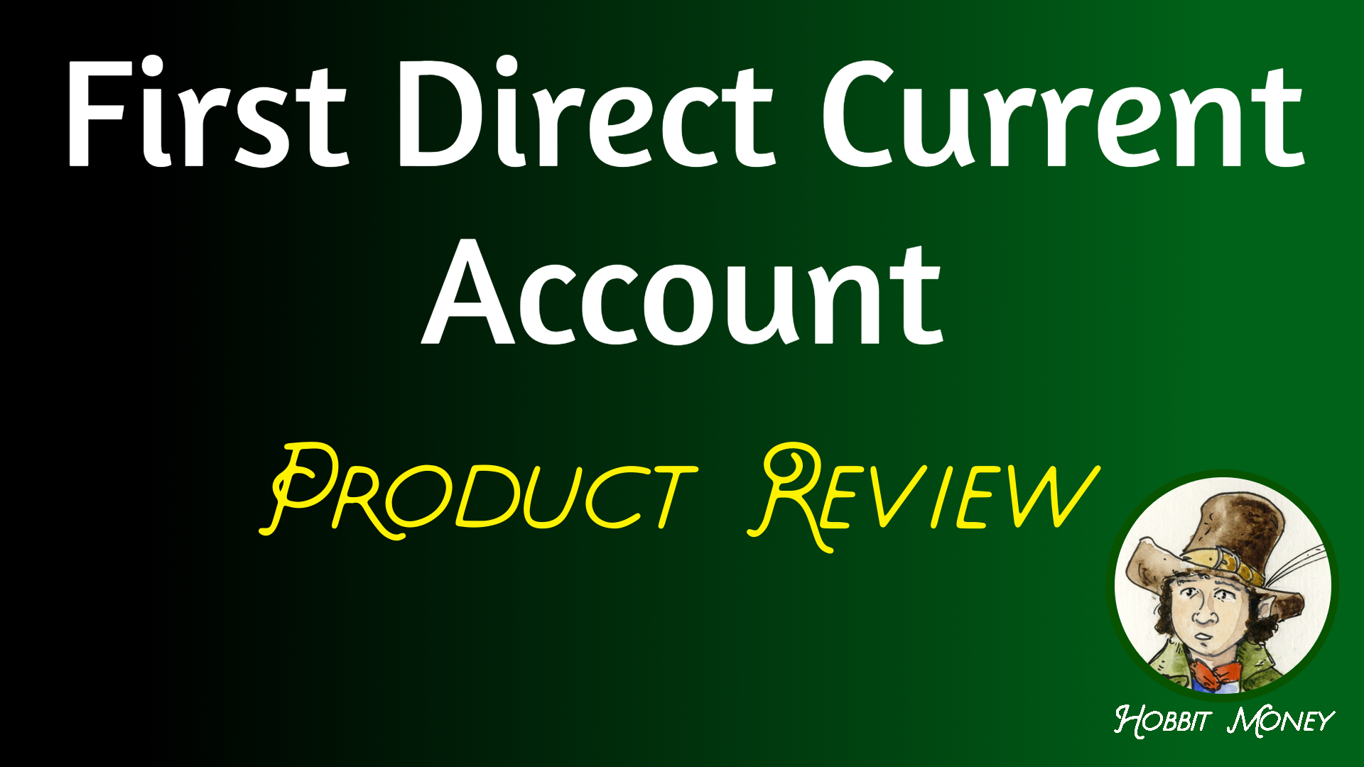 First Direct Current Account Product Review - Hobbit Money