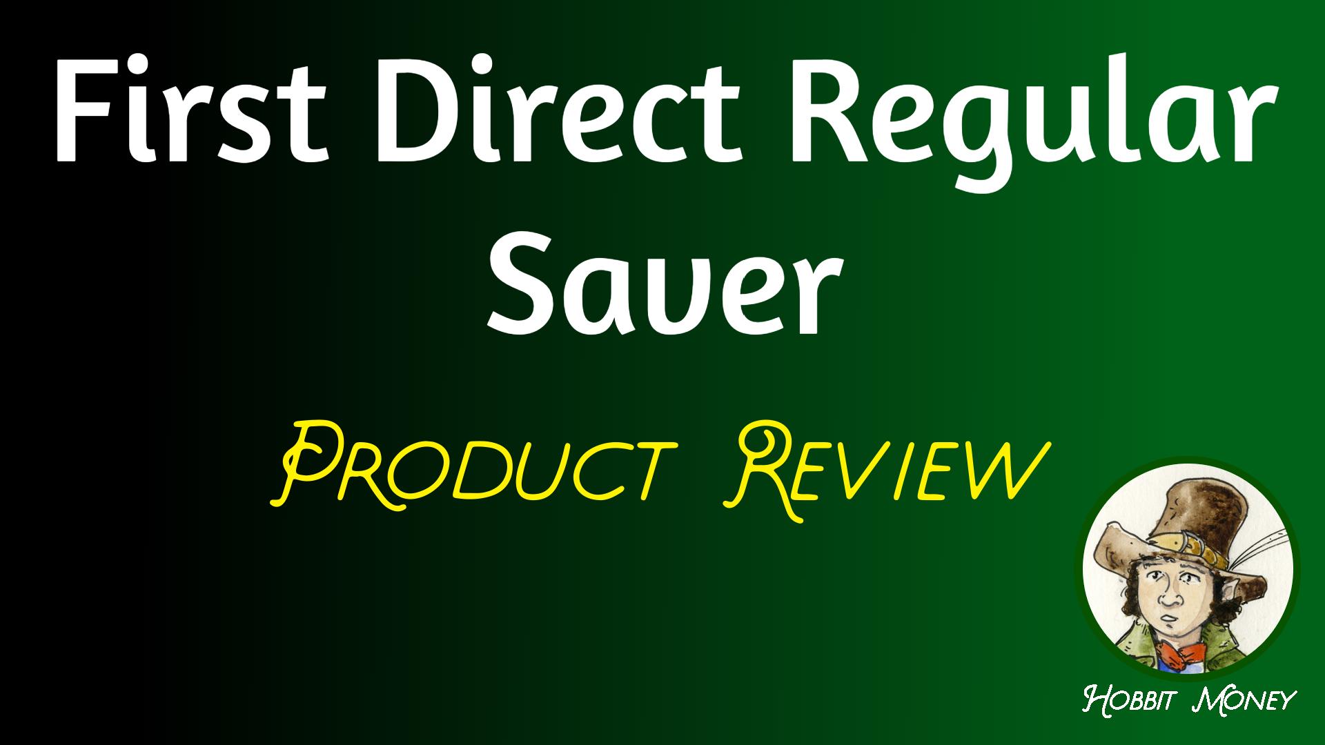 First Direct Regular Saver Review - Hobbit Money.