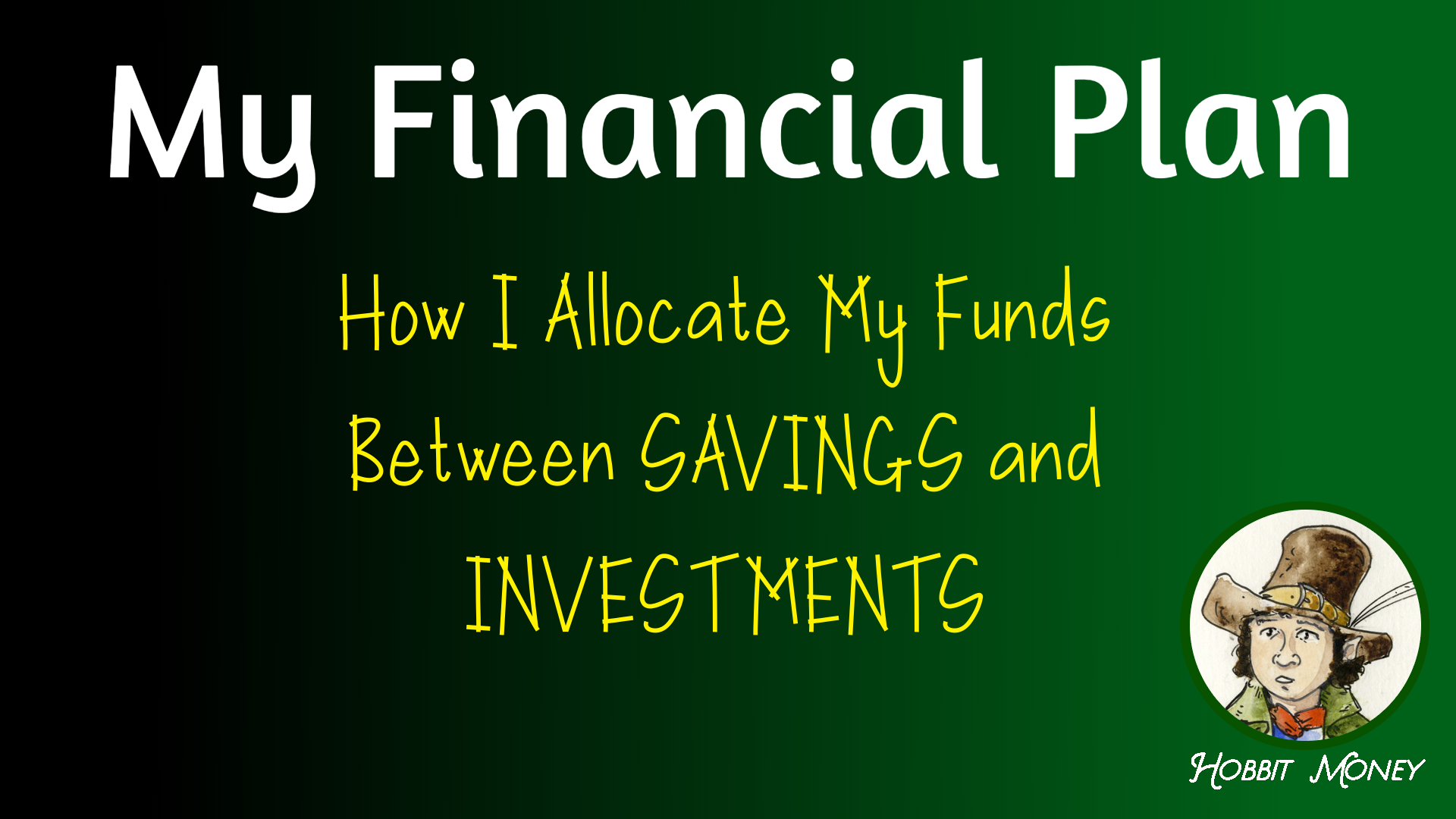 My Financial Plan_ How I allocate funds between savings and investments - Hobbit Money.