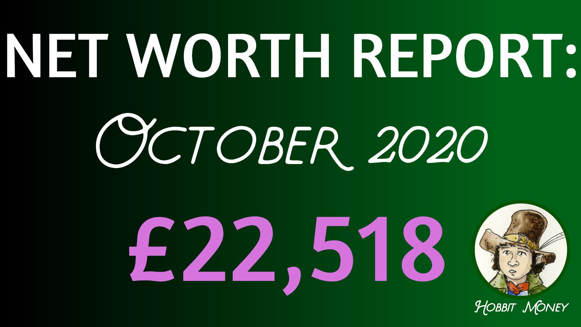 NET Worth Report October 2020 - £22,518