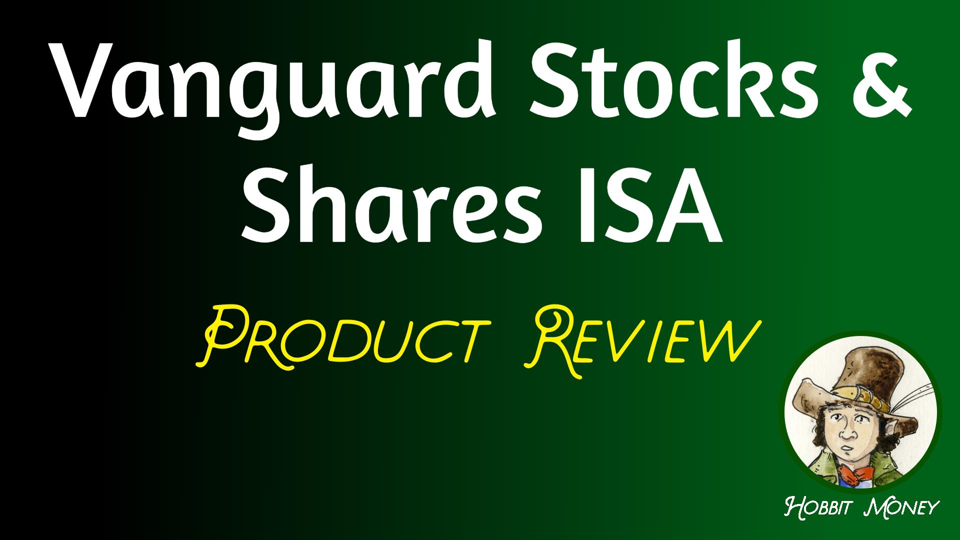 Vanguard Stocks & Shares ISA Product Review - Hobbit Money.